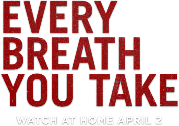 Every Breath You Take: Synopsis | Vertical Entertainment