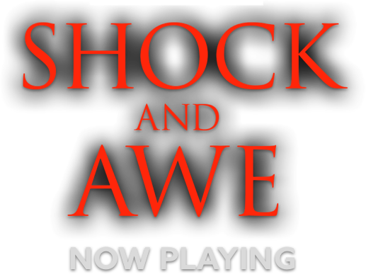 Shock and Awe: Synopsis | Vertical Entertainment