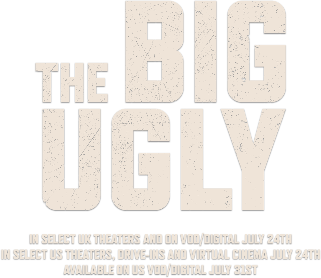 The Big Ugly: Synopsis | Vertical Entertainment