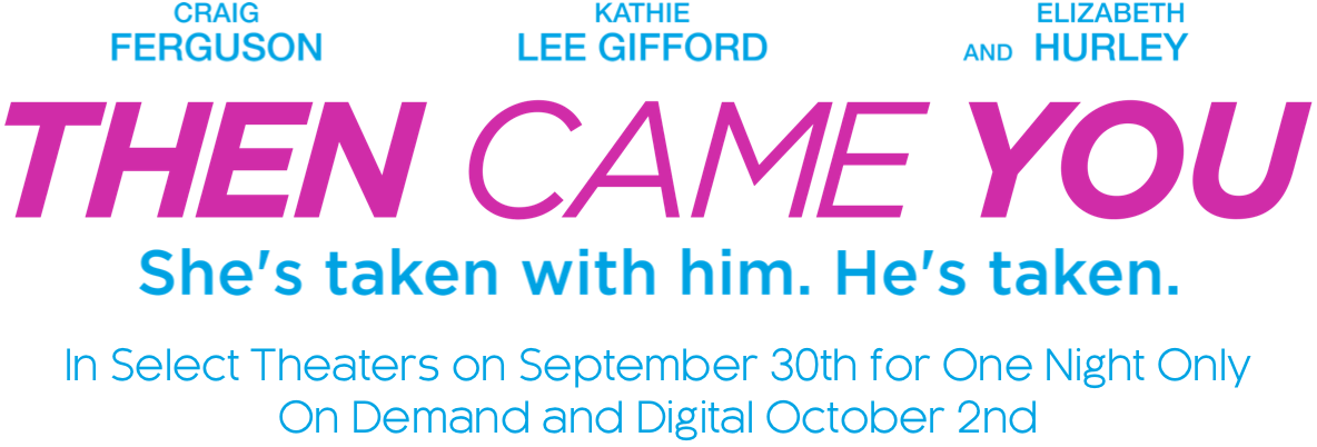 Then Came You: Synopsis | Vertical Entertainment