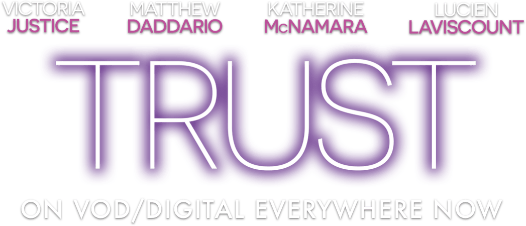 Trust: Synopsis | Vertical Entertainment