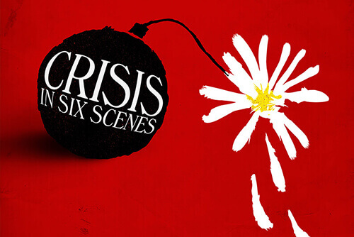 Crisis in Six Scenes Poster
